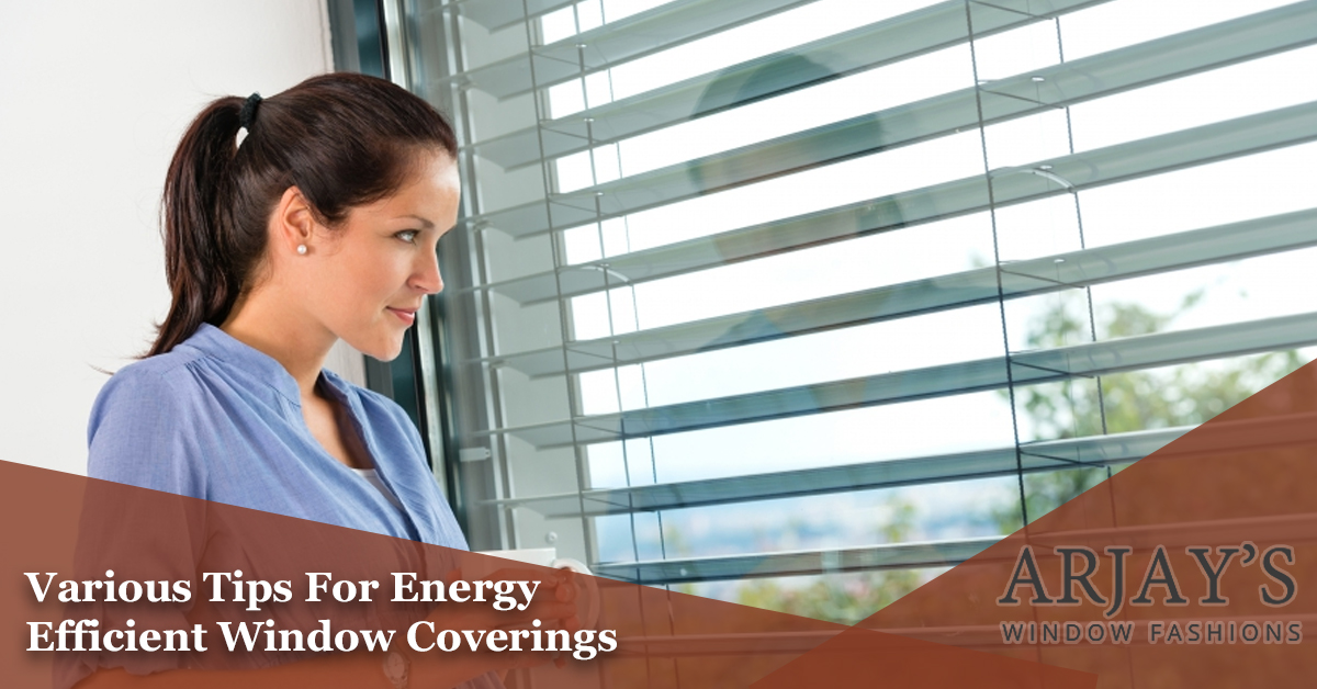 Various Tips For Energy Efficient Window Coverings