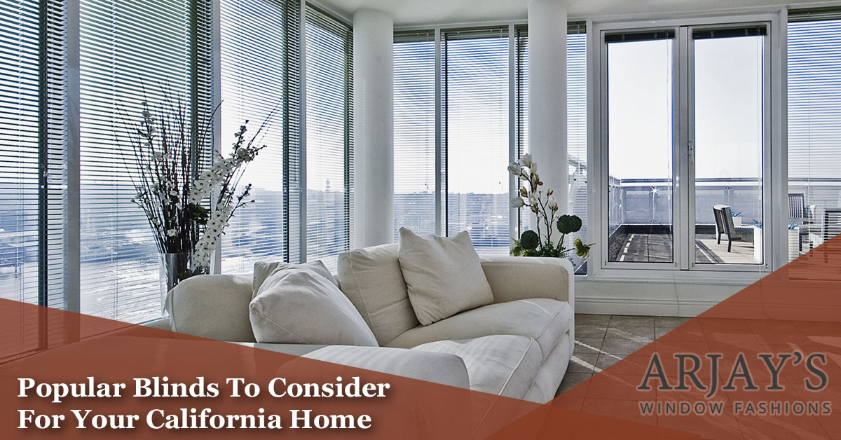 Popular Blinds To Consider For Your California Homecustom-blinds